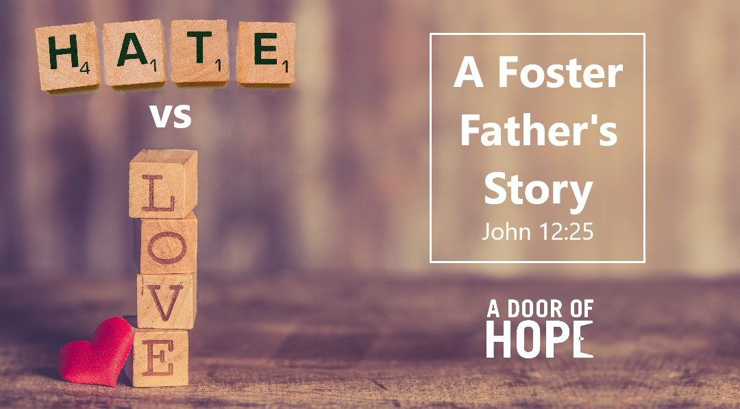 Love vs. Hate – A Foster Father's Story